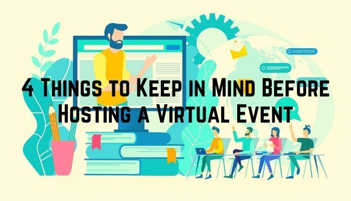 4 Things to Keep in Mind Before Hosting a Virtual Event